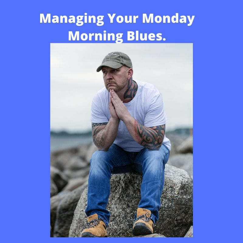 Blue Monday, Monday morning blue: Article for a stress free life
